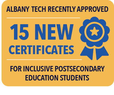 Albany Tech recently approved 15 new certificates for inclusive postsecondary education students