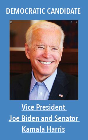 Democratic Candidate: Vice President Joe Biden and Senator Kamala Harris