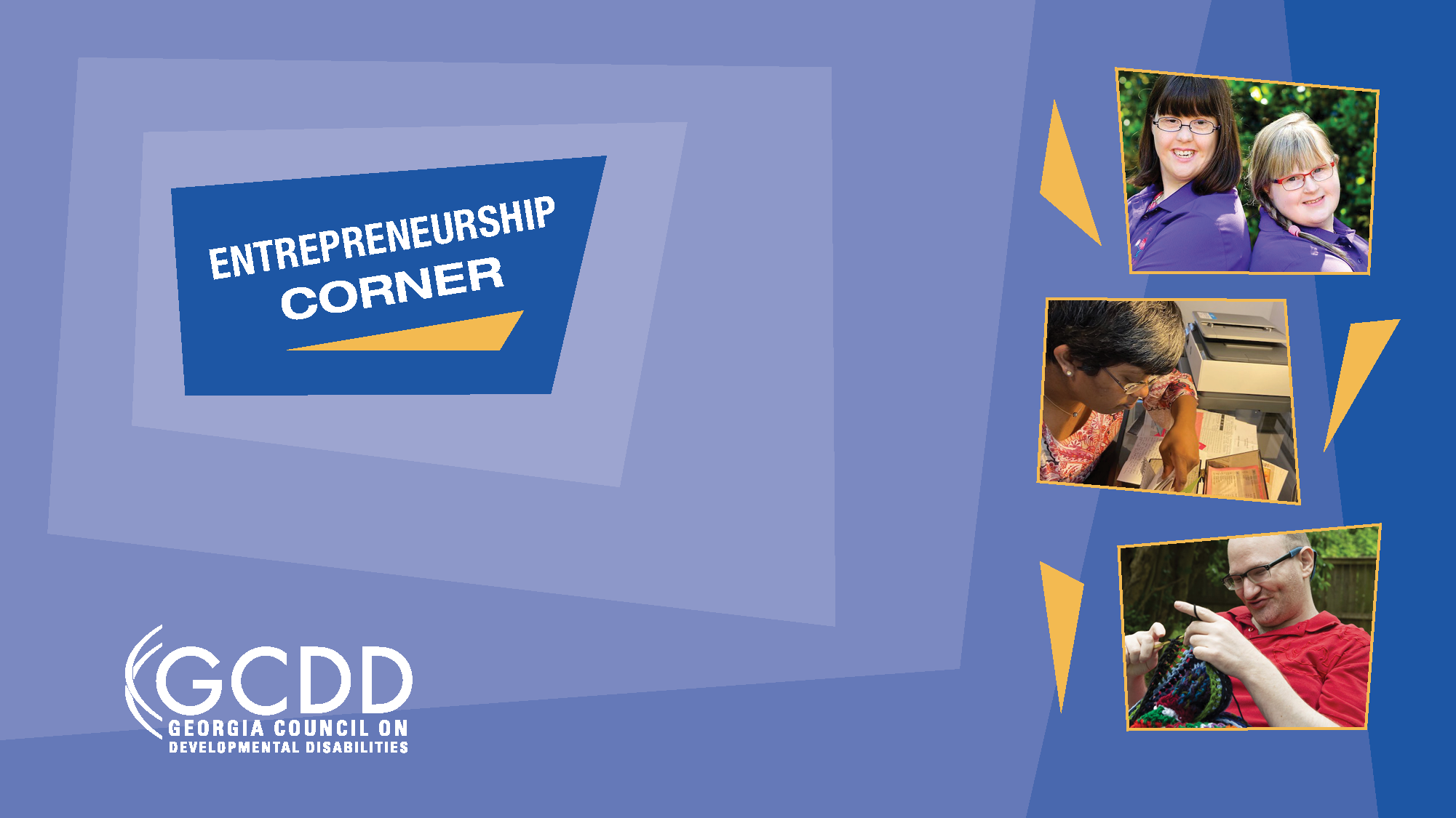 GCDD Entrepreneurship Corner.