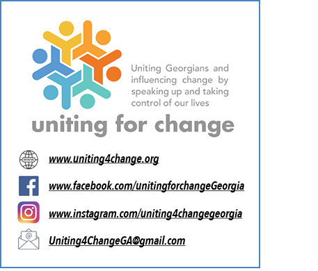 Uniting for Change: Uniting Georgians and influencing change by speaking up and taking control of our lives.