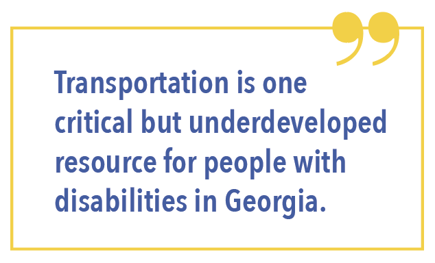 Transportation is one critical but underdeveloped resource for people with disabilities in Georgia.