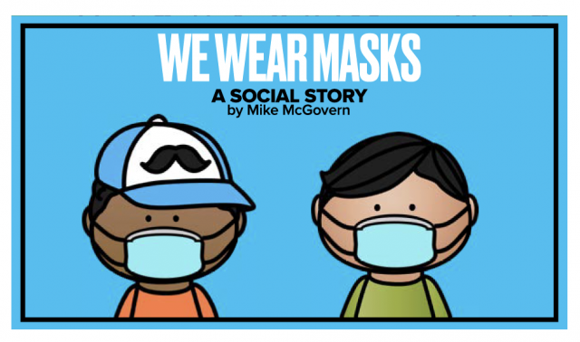 We wear masks: a social story by Mike McGovern