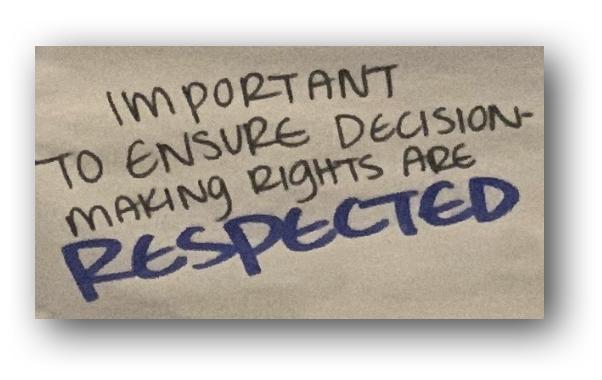 Important to ensure decision-making rights are RESPECTED.