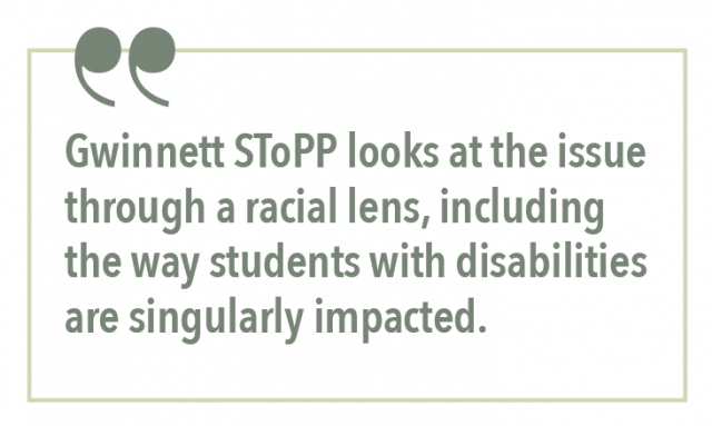 Gwinnett SToPP looks at the issue through a racial lens, including the way students with disabilities are singularly impacted.