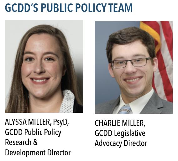 GCDD's Public Policy Team: Alyssa Miller, PsyD, GCDD Public Policy Research & Development Director. Charlie Miller, GCDD Legislative Advocacy Director.