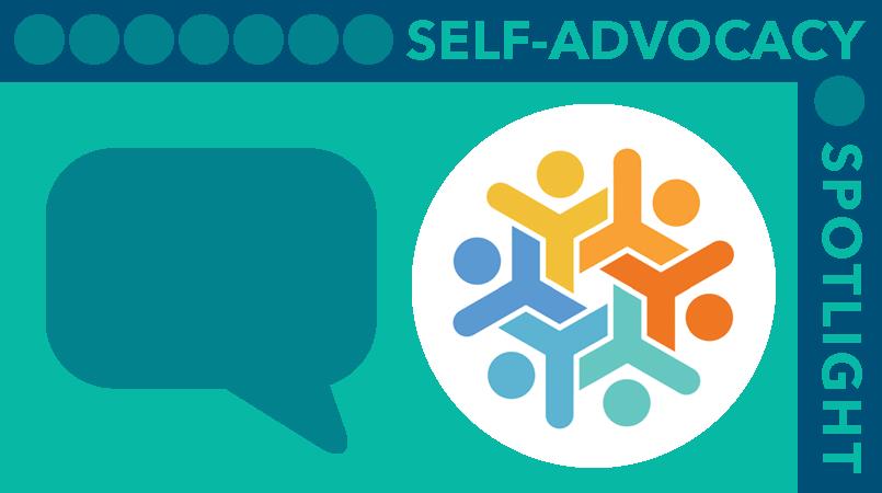 Self Advocacy Spotlight.